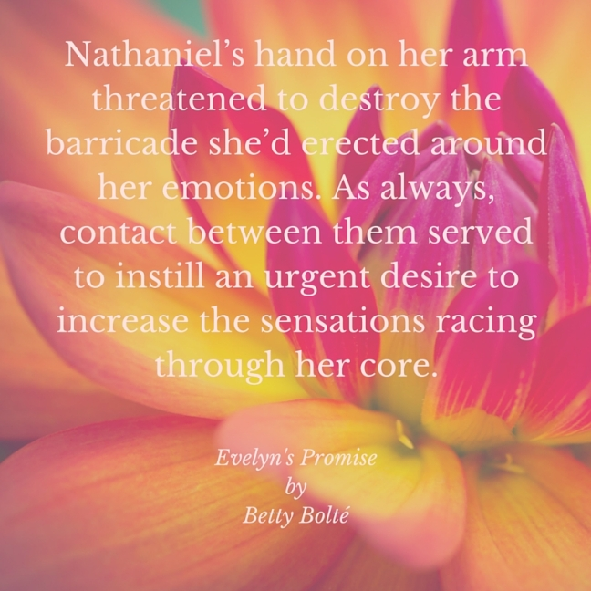 Nathaniel's hand on her arm threatened to destroy the barricade she'd erected around her emotions. As always, contact between them served to instill an urgent desire to increase the sensations racing through her core.-1